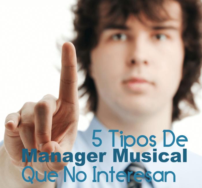 5 Tipos de Manager Musical Que No Te Aportarán Nada Bueno A Tu Carrera