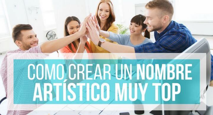 """Guía """"Como Crear Un Nombre Artístico Sin Tener Experiencia"""""""