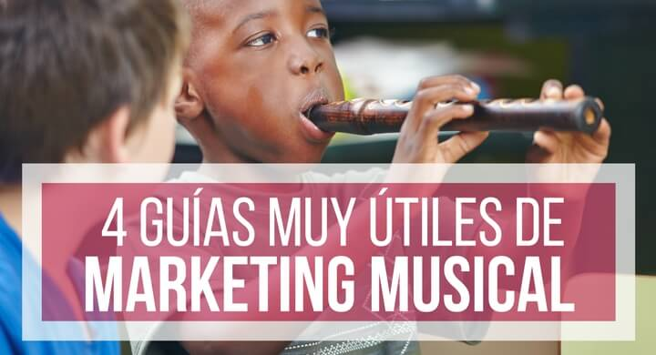 4 Guías de Marketing Musical Para Ponerte Las Pilas 100%
