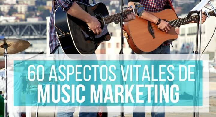 Music Marketing 2016: 60 Aspectos Vitales a Controlar Si o Si