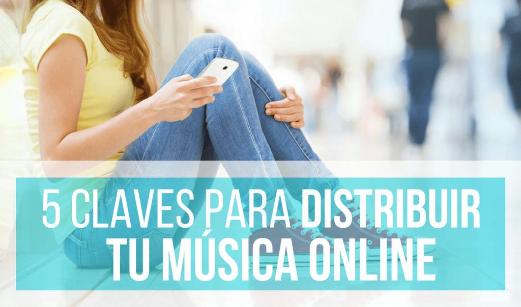 5 Claves Para Distribuir Tu Música Online